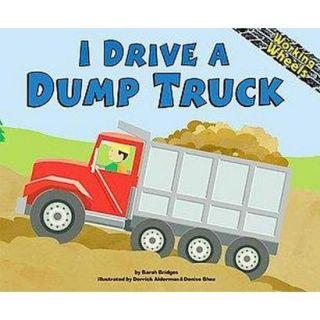 I Drive a Dump Truck (Hardcover)