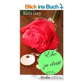 Ehe zu dritt   BDSM Erotik, Lust, Hardcore, Leidenschaft, Verf�hrung und Sex Phantasie Kurzgeschichte eBook: Kiara Grey: Kindle Shop