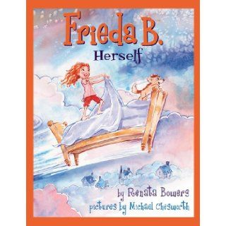 Frieda B. Herself (Frieda B.) Renata Bowers, Michael Chesworth 9780984386239 Books