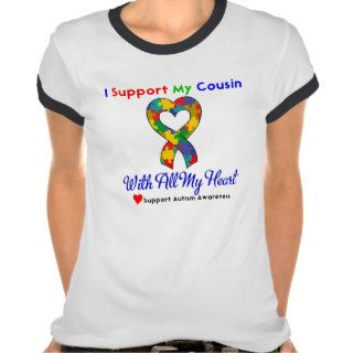 Autism I Support My Cousin With All My Heart Tee Shirts