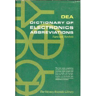 DEA: Dictionary of electronics abbreviations; signs and symbols (Odyssey scientific library): Books