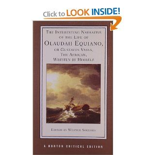 The Interesting Narrative of the Life of Olaudah Equiano, or Gustavus Vassa, the African, Written by Himself (Norton Critical Editions) Olaudah Equiano, Werner Sollors 9780393974942 Books