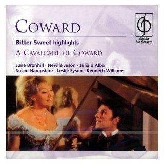 "Noel Coward: Bitter Sweet (Highlights) [June Bronhill, Neville Jason, Julia d'Alba, Susan Hampshire, Leslie Fyson, John McCarthy Singers, Johnny Douglas and His Orchestra, Kenneth Alwyn] AND ""A Cavalcade of Coward"" [June Bronhill, Kenneth Wil"