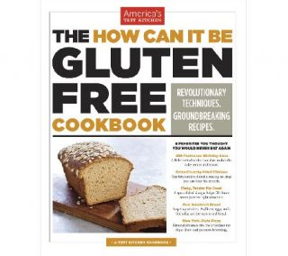 How Can It Be Gluten Free Cookbook by Americas Test Kitchen —
