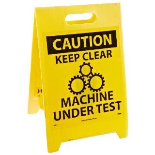 "NMC FS17 Double Sided Floor Sign, Legend ""CAUTION   KEEP CLEAR MACHINE UNDER TEST KEEP CLEAR HAZARDOUS AREA"", 12"" Length x 20"" Height, Coroplast, Black on Yellow: Industrial Warning Signs: Industrial & Scientific"