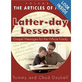 Latter day Lessons, Vol. 1: The Articles of Faith: Tammy Daybell, Chad Daybell: 9781932898170: Books