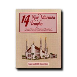 14 New Mormon Temples: Counted Cross Stitch Patterns of Temples of the Church of Jesus Christ of Latter Day Saints: Jean Crowther: 9780882903354: Books