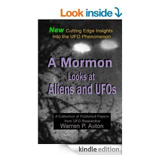 A Mormon Looks at Aliens & UFOs eBook: Warren P Aston, Nadine Lalich: Kindle Store