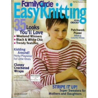 Family Circle Easy Knitting Plus Crochet   Spring/Summer 2002 (35 Looks You'll Love, Stripe It Up   Super Sweaters for Mothers and Daughters) Various Books