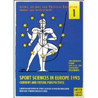 Sport Science in Europe 1993 (Sport, leisure & physical education): European Network of Sport Sciences in Hi, Deutsche Sporthochschule Koln: 9783891242223: Books