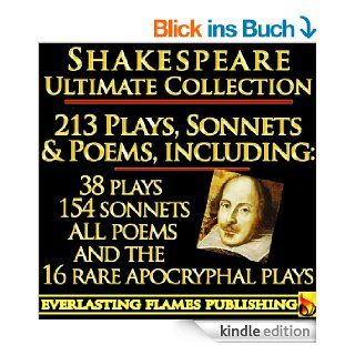 William Shakespeare Complete Works Ultimate Collection: 213 Plays, Poems, Sonnets, Poetry including the 16 rare, hard to get Apocryphal Plays PLUS Annotations, Commentaries of Works, Full Biography eBook: Algernon Charles Swinburne, William Hazlitt, Willia