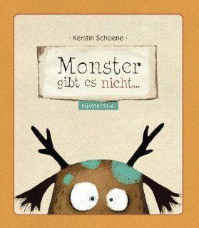 Monster gibt es nicht: Kerstin Schoene: Bücher