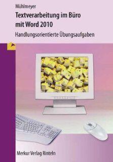 Textverarbeitung im B�ro mit WORD 2010: Handlungsorientierte �bungsaufgaben: Kerstin M�hlmeyer: Bücher