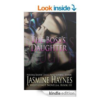The Boss's Daughter: A West Coast Novel, Book 3 (West Coast Series)   Kindle edition by Jasmine Haynes, Jennifer Skully. Literature & Fiction Kindle eBooks @ .