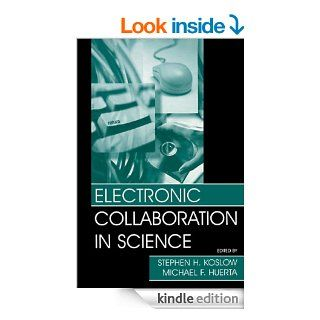 Electronic Collaboration in Science (Progress in Neuroinformatics Research Series)   Kindle edition by Stephen H. Koslow, Michael F. Huerta. Health, Fitness & Dieting Kindle eBooks @ .