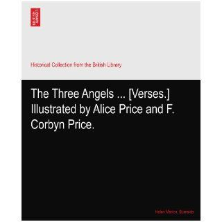 The Three Angels[Verses.] Illustrated by Alice Price and F. Corbyn Price. Helen Marion. Burnside Books