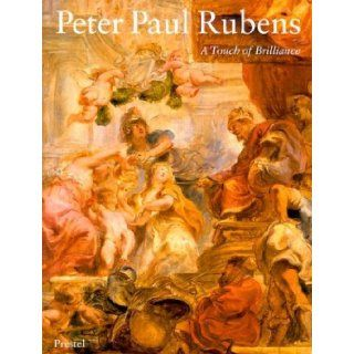 Peter Paul Rubens A Touch of Brilliance Mikhail Piotrovsky, James Cuno 9783791330266 Books
