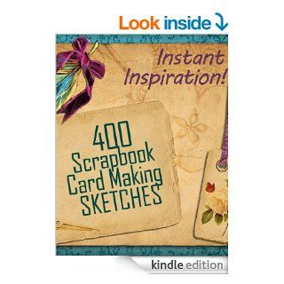 400 Scrapbook and Card Making Sketches: Instant Inspiration! (Beautiful Scrapbook Pages Fast) eBook: Melanie Stewart: Kindle Store