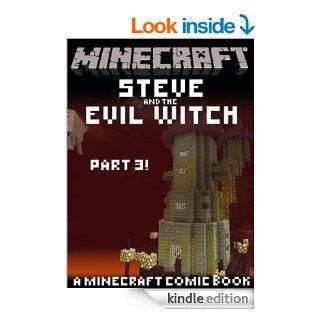 MINECRAFT COMIC: Steve and the Evil Witch, Part 3! (A Minecraft comic book!)   Kindle edition by Just Steve's Minecraft Comics. Humor & Entertainment Kindle eBooks @ .