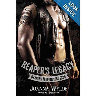 Reaper's Legacy (Reapers Motorcycle Club) Joanna Wylde 9780425272343 Books