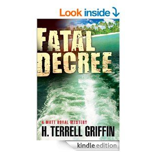 Fatal Decree (Matt Royal Mystery) eBook: H. Terrell Griffin: Kindle Store