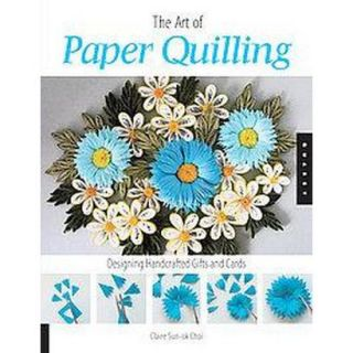 The Art of Paper Quilling (Paperback)