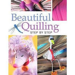 Beautiful Quilling Step by Step (Paperback)