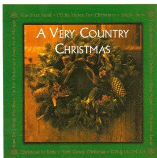 A Very Country Christmas: First Noel, I'll Be Home for Christmas, I Only Want You for Christmas, Jingle Bells, Silent Night, O Come All Ye Faithful, Hard Candy Christmas, a Christmas Letter, a Christmas to Remember, C h r i s t m a s, Away in a Manger,