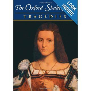 The Complete Oxford Shakespeare: Volume III: Tragedies: William Shakespeare, Stanley Wells, Gary Taylor, John Jowett, William Montgomery: 9780198182740: Books