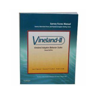 Vineland II (Vineland Adaptive Behavior Scales, Survey Forms Manual Survey Interview Form and Parent/Caregiver Rating Form) Books