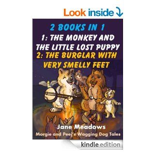 The Monkey and the Little Lost Puppy: & The Burglar With Very Smelly Feet: Children's Picture Book Stories About Friendship, (Morgie and Peej's Wagging Dog Tales 4)   Kindle edition by Ian Schmahmann, Mallory Anderson. Children Kindle eBooks @