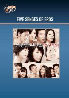 Five Senses of Eros Chong ok Bae, Su yeon Cha, Jeong hwa Eom, jeong min Hwang, Hyuk Jang, Dong wook Kim, Gyu ri Kim, Hyo jin Kim, John D. Kim, Kang woo Kim, Jin Ho Hur, Hyeok Byun, Yeong Sik Yu, Ki Hwan Oh, Kyu Dong Min, Soon sik Choi, Woo guk Kim, Jin su