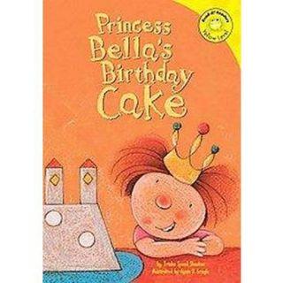 Princess Bellas Birthday Cake (Hardcover)