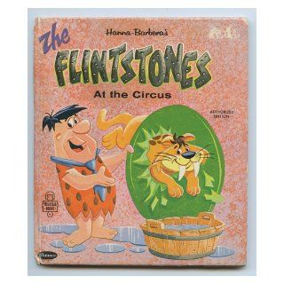 Hanna Barbera's the Flintstones at the Circus ( tell a tale) JEAN LEWIS Books