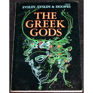 The Greek Gods [Teacher Edition TX741 1]: Bernard; Evslin, Dorothy; Hoopes, Ned Evslin, William [illustrator] Hunter: Books