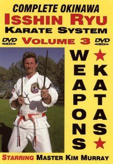 The Complete Okinawa Isshin Ryu Karate System, Volume 3, The 7 Required Bo And Sai Weapons Katas of Isshin Ryu Master Kim Murray Movies & TV