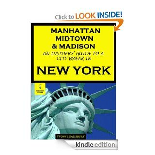 Manhattan, Midtown & Madison   An Insiders' Guide to a City Break in New York City (Insiders' Guides) eBook Yvonne Salisbury Kindle Store