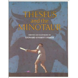 Theseus and the Minotaur: Leonard Everett Fisher: 9780823409549: Books