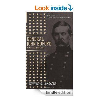 General John Buford eBook: Edward G. Longacre: Kindle Store