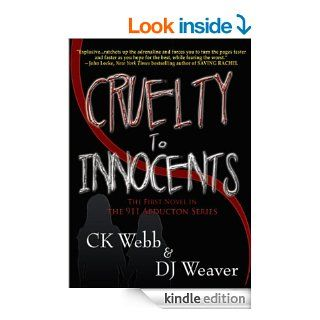 Cruelty to Innocents (911 Abduction Series)   Kindle edition by DJ Weaver, CK Webb. Mystery, Thriller & Suspense Kindle eBooks @ .