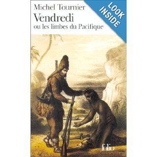 Vendredi ou les Limbes du Pacifique (Folio Series Number 959) Michel Tournier 9782070369591 Books