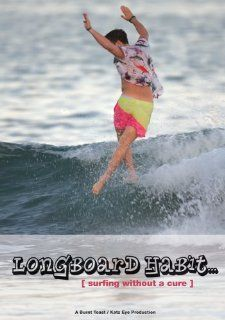 Longboard Habitsurfing without a cure: Chad Marshall, Trace Marshall, Bonga Perkins, Taylor Jensen, Kevin Connelly, Joel Tudor, Kassia Meador, Richard Lehrer, Paul Katz: Movies & TV