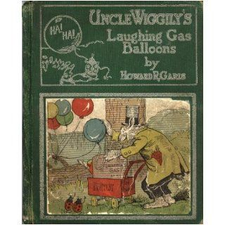 Uncle Wiggily's Laughing Gas Balloons Howard Roger Garis, Lang Campbell Books