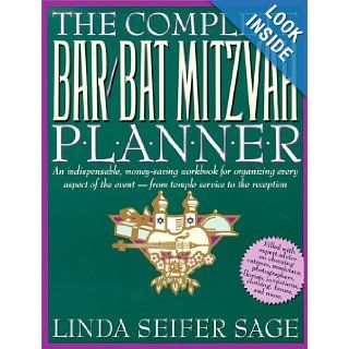 The Complete Bar/Bat Mitzvah Planner: An Indispendable, Money   Saving Workbook For Organizing Every Aspect Of The Event   From Temple Services To Reception: Linda Seifer Sage: 9780312092603: Books