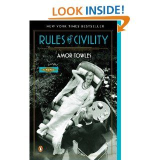 Rules of Civility: A Novel eBook: Amor Towles: Kindle Store