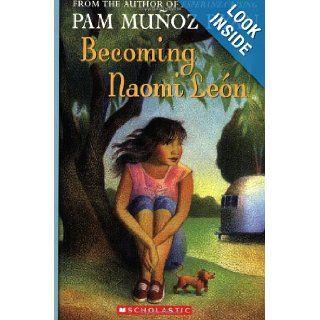 Becoming Naomi Leon Pam Munoz Ryan 9780439269971  Children's Books