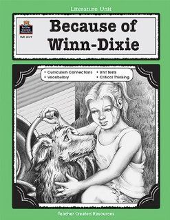Teacher Created Resources Because Of Winn Dixie Literature Unit : Early Childhood Development Products : Office Products