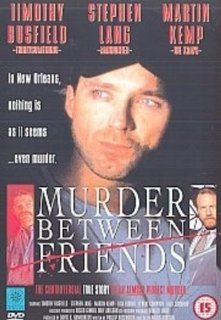 Murder Between Friends Timothy Busfield, Stephen Lang, Martin Kemp, Lisa Blount, O'Neal Compton, Alex Courtney, Karen Moncrieff, Sab Shimono, Stanley Anderson, Nicholas Pryor, Jay Robinson, Sharon Sharth, Robert Steadman, Waris Hussein, Paul Dixon, Da