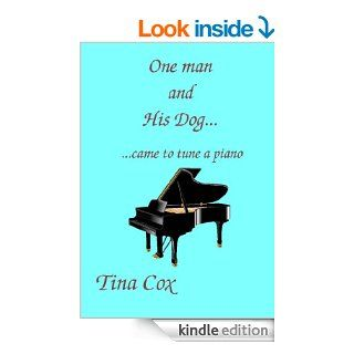 One man and his dogcame to tune a piano   Kindle edition by Tina Cox. Literature & Fiction Kindle eBooks @ .
