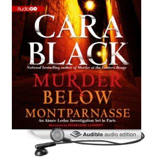 Murder Below Montparnasse: An Aimee Leduc Investigation, Book 13 (Audible Audio Edition): Cara Black, Madeleine Lambert: Books